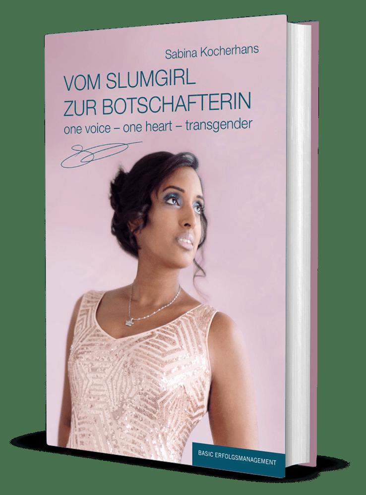 """Das Bild zeigt das 3D-Cover des Buches """"Vom Slumgirl zur Botschafterin"""" von Sabina Kocherhans"""